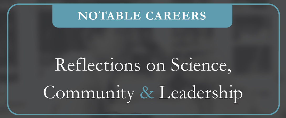 """Title card that states """"Notable Careers: Reflections on Science, Community, and Leadership"""""""